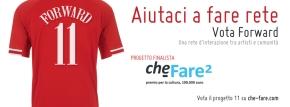 Forward finalista di #CheFare 100.000€ per l'innovazione #votaforward